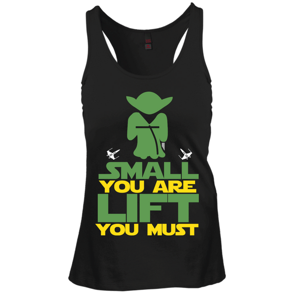 Small You Are Lift You Must Juniors Racerback Tank