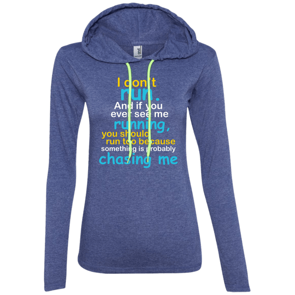 I Don't Run Juniors  LS T-Shirt Hoodie