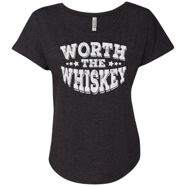 Worth The Whiskey Ladies Dolman Sleeve