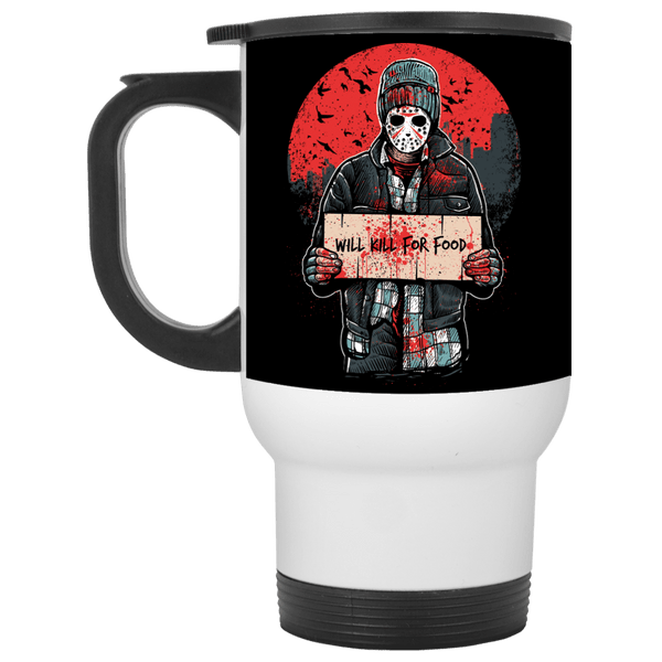 Will Kill For Food Travel Mug