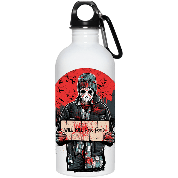 Will Kill For Food Steel Water Bottle