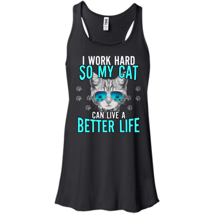 Work Hard Cat Better Life Flowy Racerback