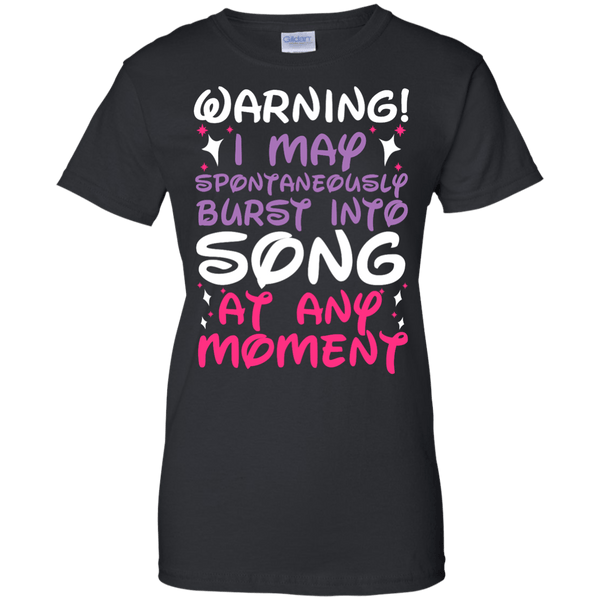 Warning I May Burst Into Song Ladies T-Shirt