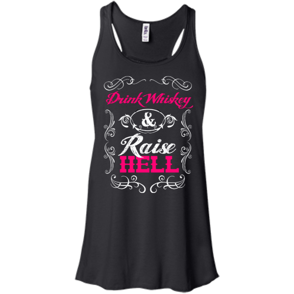 Drink Whiskey Raise Hell Flowy Racerback Tank