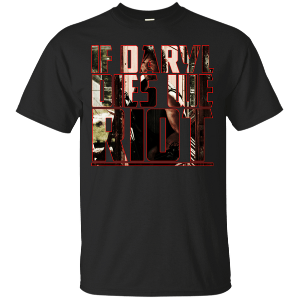If Daryl Dies We Riot Mens Tshirt