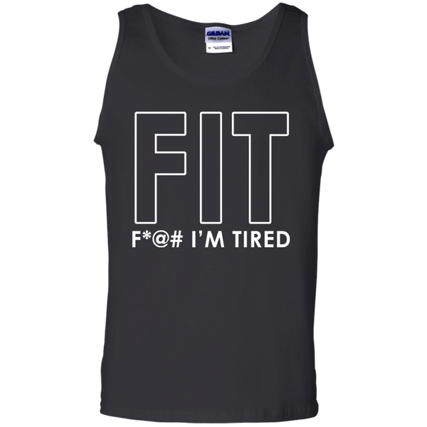 FIT Fuck Im Tired Mens Tank Top