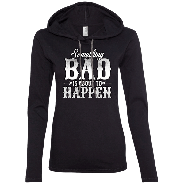 Something Bad Ladies Hoodie