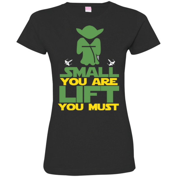 Small You Are Lift You Must Womens Tshirt