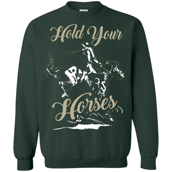 Hold Your Horses Sweatshirt