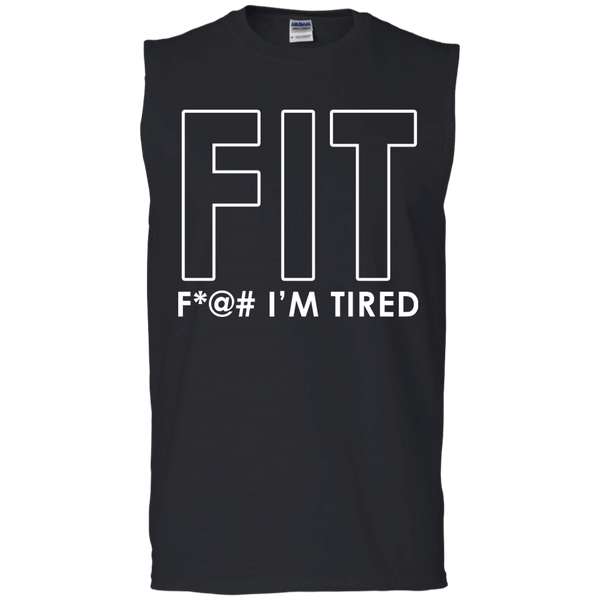 FIT Fuck Im Tired Men's Sleeveless Tee
