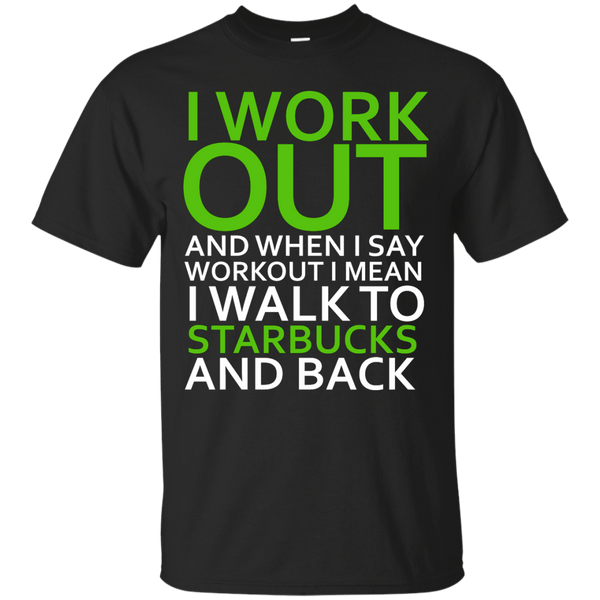I Workout To Starbucks Mens Tshirt