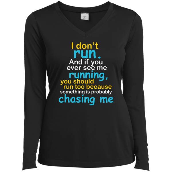 I Don't Run Ladies Long Sleeve Performance Vneck Tee