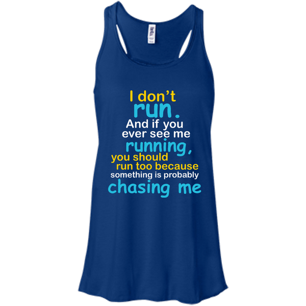 I Don't Run Flowy Racerback Tank