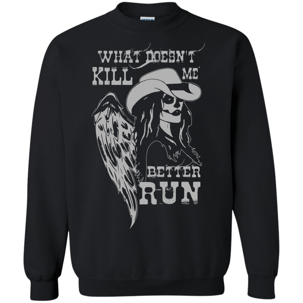 What Doesn't Kill Me Sweatshirt