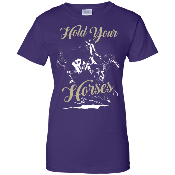 Hold Your Horses Ladies T-Shirt