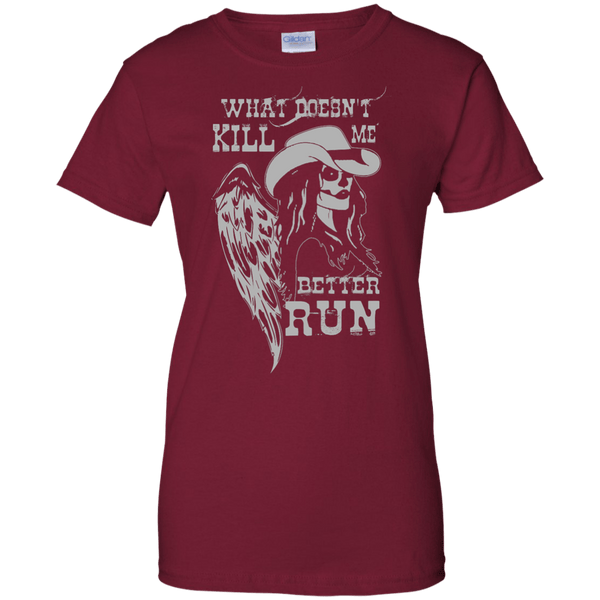 What Doesn't Kill Me Ladies T-Shirt
