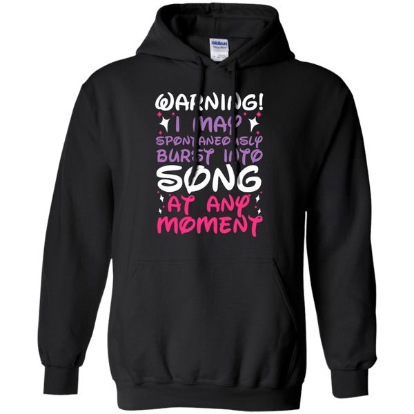 Warning I May Burst Into Song Hoodie