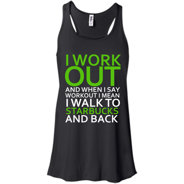 I Workout to Starbucks Flowy Racerback Tank