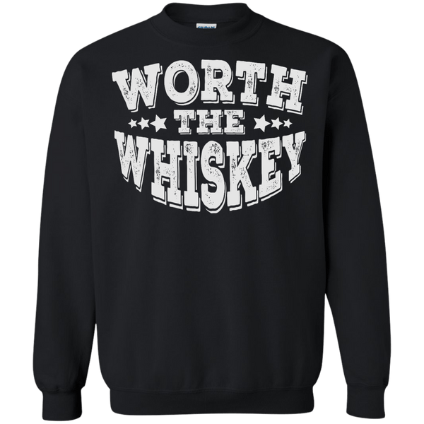 Worth The Whiskey Sweatshirt  8 oz