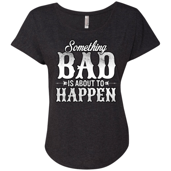 Something Bad Ladies Dolman Sleeve