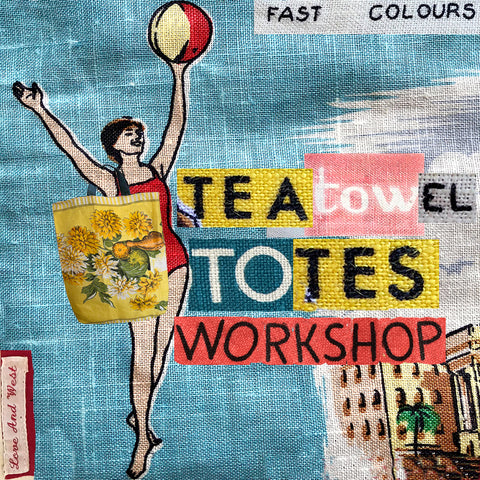 Make a teatowel tote workshop October 10: 10-12