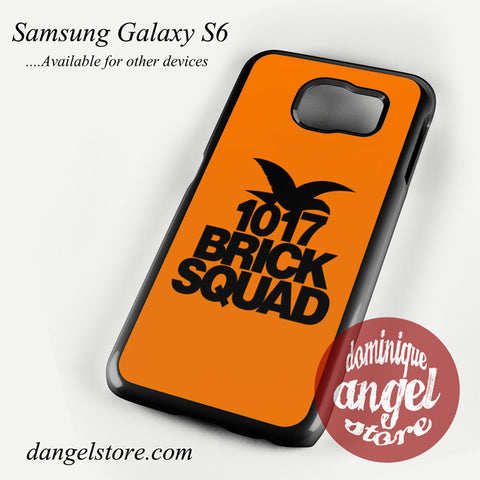 1017 Brick Squad Phone case for samsung galaxy S6 and another samsung Galaxy Devices - dangelstore