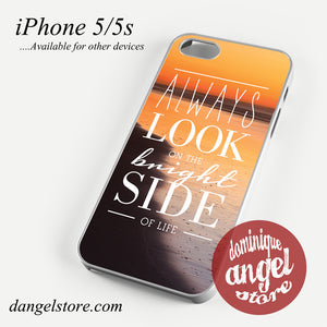 Always Look The Bright Side Phone case for iPhone 4/4s/5/5c/5s/6/6 plus