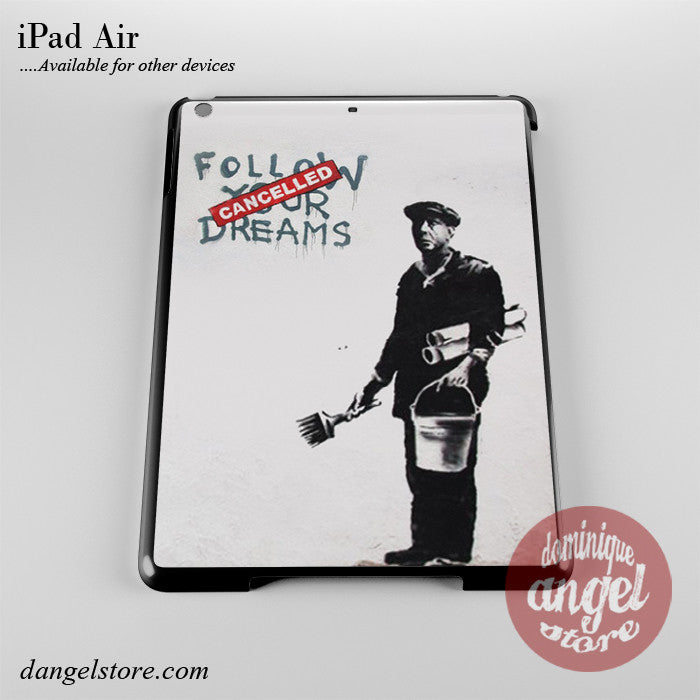 Dreams Cancelled By Banksy Phone Case for iPad Devices