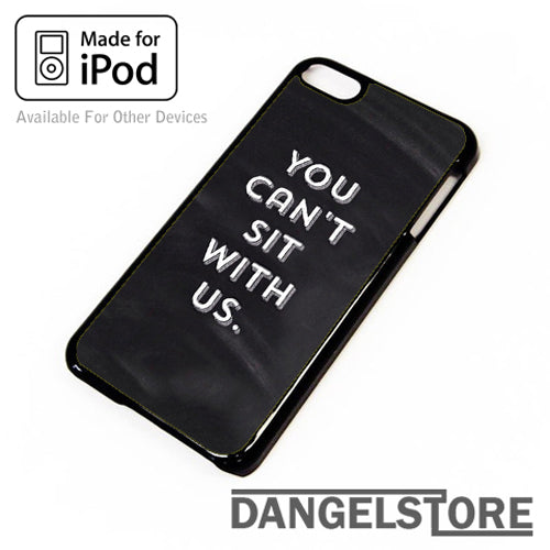 You Cant Sit With Us LZ - iPod Case - Dangelstore
