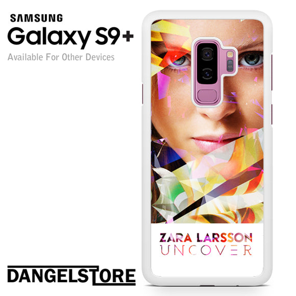 Zara Larsson Uncover - Samsung Galaxy S9 Plus by Dangelstore team