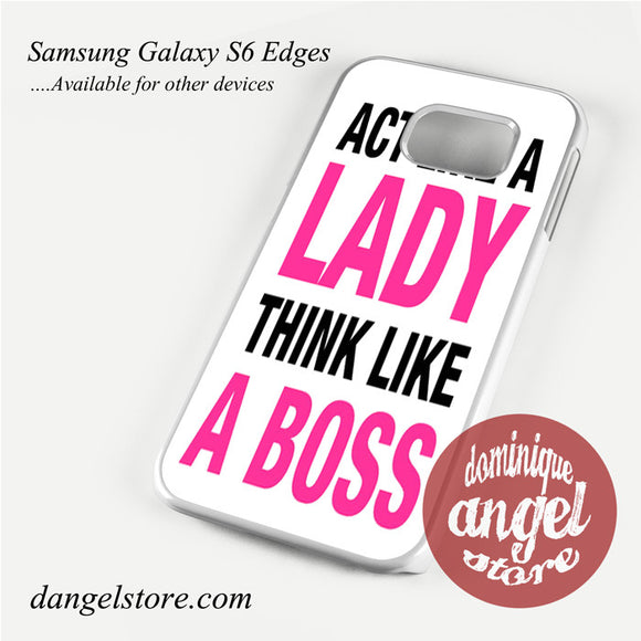 act like a lady think like a boss Phone Case for Samsung Galaxy S3/S4/S5/S6/S6 Edge