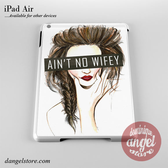 Aint No Wifey Phone Case for iPad Devices