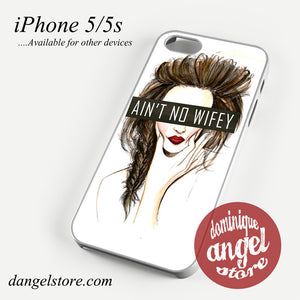 aint no wifey Phone case for iPhone 4/4s/5/5c/5s/6/6 plus