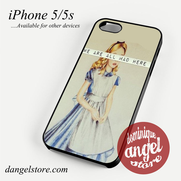 alice we are all mad Phone case for iPhone 4/4s/5/5c/5s/6/6 plus