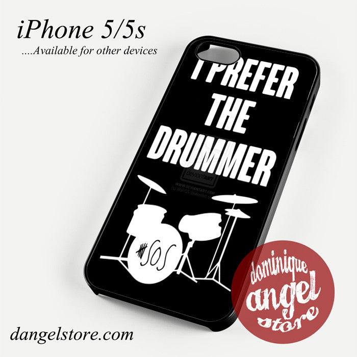 ashton irwin i prefer the drummer Phone case for iPhone 4/4s/5/5c/5s/6/6 plus