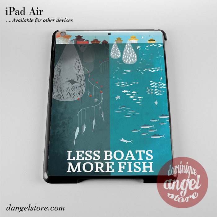 Less Boats More Fish Phone Case for iPad Devices