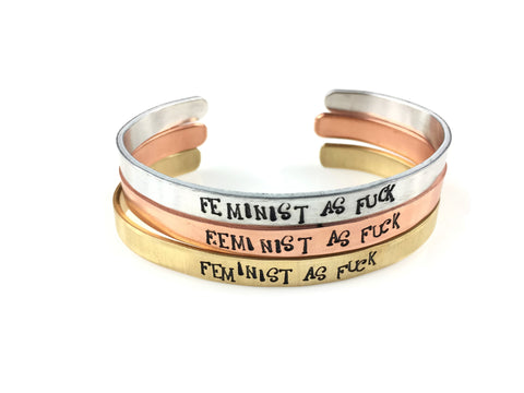 Feminist As Fuck Cuff Bracelet(4 Metal Choices!)