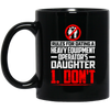 Rules for Dating Mugs - Heavy Equipment Operator Dad
