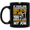 Know How To Do My Job Mugs