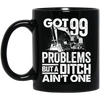 Got 99 Problems Mugs