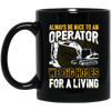 Always Be Nice To An Operator Mugs