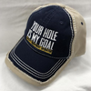 Your Hole Is My Goal - Embroidered HATS!