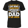 Heavy Equipment Operator - Being a Dad Is Way Cooler