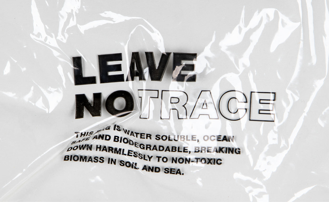 Our new Leave No Trace poly bags break down harmlessly in soil and sea