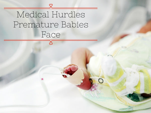 medical hurdles premature babies face