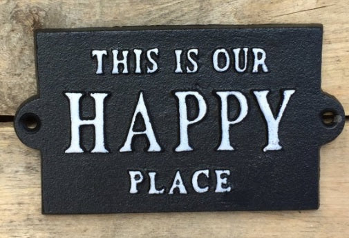 TRI W - THIS IS OUR HAPPY PLACE SIGN
