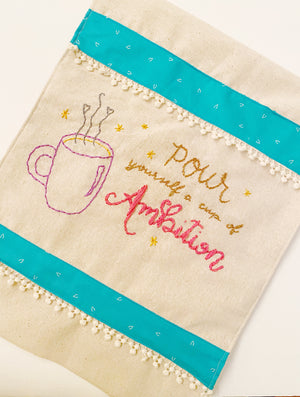 Pour Yourself a Cup of Ambition - Embroidery, Fun Stuff, Mad About Patchwork, [variant_title] - Mad About Patchwork