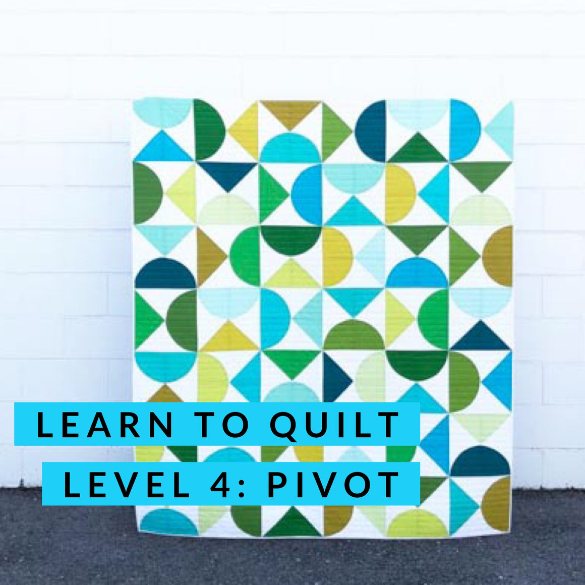 Learn to Quilt- Level 4: Pivot, Class, Mad About Patchwork, [variant_title] - Mad About Patchwork