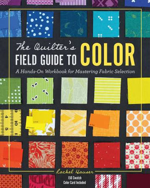 The Quilter's Field Guide To Color: A Hands On Workbook for Mastering Fabric, Pattern Book, Lucky Spool, [variant_title] - Mad About Patchwork