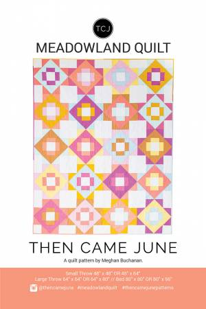 Then Came June — Meadowland Quilt, Pattern, Then Came June, [variant_title] - Mad About Patchwork